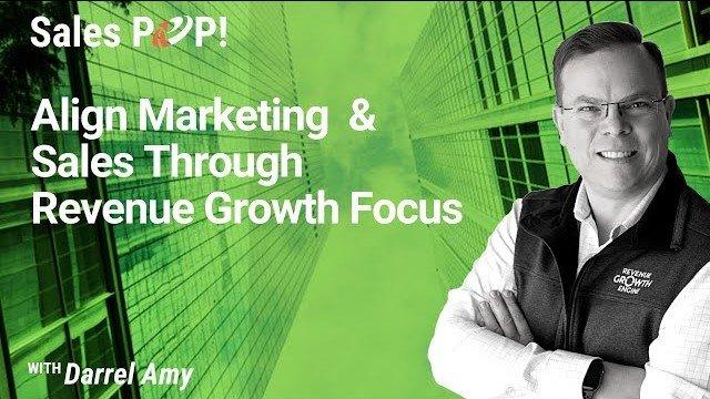 Align Marketing & Sales Through Revenue Growth Focus